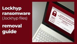 remove Lockhyp ransomware virus sensorstechforum guide