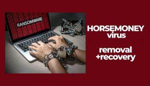 remove HORSEMONEY ransomware virus sensorstechforum guide