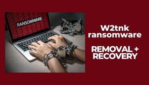 remove W2tnk Ransomware Virus