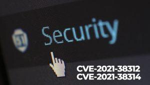CVE-2021-38312 and CVE-2021-38314-sensorstechforum