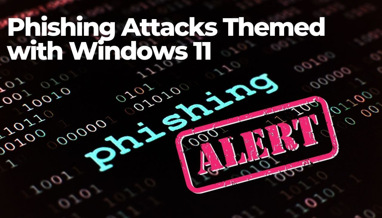 Seneste phishing -angreb med temaer til Windows 11 -sensorstechforum