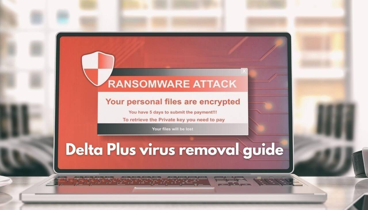 remove Delta Plus ransomware virus sensorstechfrorum guide